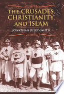 The Crusades  Christianity  and Islam
