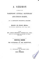 A Sermon on behalf of the Farringdon General Dispensary and Lying in Charity     Preached at St  Andrew s  Holborn  on Sunday morning  July 10th  1853  etc
