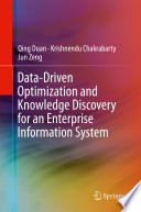 Data Driven Optimization and Knowledge Discovery for an Enterprise Information System