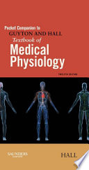 """Pocket Companion to Guyton & Hall Textbook of Medical Physiology E-Book"" by John E. Hall"