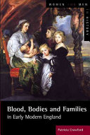 Blood  Bodies and Families in Early Modern England