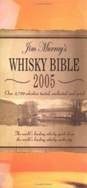 Jim Murray s Whisky Bible 2005