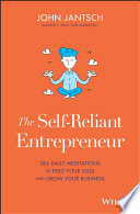 """""""The Self-Reliant Entrepreneur: 366 Daily Meditations to Feed Your Soul and Grow Your Business"""" by John Jantsch"""