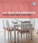101 ideas for downstairs : kitchens, dining rooms, living rooms