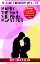 Self Help Thoughts  798    to Marry the Man You Were Meant For