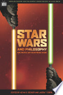 """Star Wars and Philosophy: More Powerful than You Can Possibly Imagine"" by Kevin Decker, Jason Eberl, William Irwin"