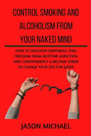 Control Smoking And Alcoholism From Your Naked Mind Book PDF