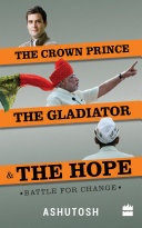 Pdf The Crown Prince, the Gladiator and the Hope: Battle for Change