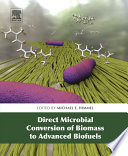 Direct Microbial Conversion of Biomass to Advanced Biofuels