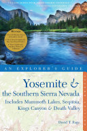 Explorer's Guide Yosemite & the Southern Sierra Nevada: Includes ...