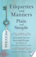 Etiquettes and Manners Plain and Simple