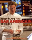 Bobby Flay S Bar Americain Cookbook