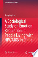 A Sociological Study on Emotion Regulation in People Living with HIV AIDS in China Book