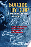 Suicide By Cop Inducing Officers To Shoot Book PDF