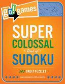 Go Games Super Colossal Book of Sudoku