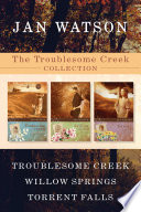 """The Troublesome Creek Collection: Troublesome Creek / Willow Springs / Torrent Falls"" by Jan Watson"