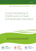 A joint stocktaking of CGIAR work on forest and landscape restoration