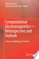 Computational Electromagnetics Retrospective And Outlook Book PDF