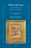Order in the Court: Medieval Procedural Treatises in Translation