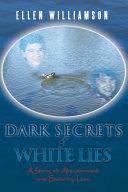 Dark Secrets   White Lies