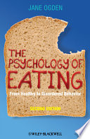 """The Psychology of Eating: From Healthy to Disordered Behavior"" by Jane Ogden"