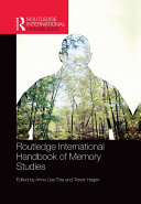 Routledge International Handbook of Memory Studies
