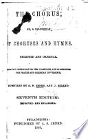 The Chorus  Or  a Collection of Choruses and Hymns     Compiled by A  S  Jenks  and D  Gilkey  Seventh Edition  Improved and Enlarged Book PDF