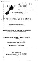 The Chorus  Or  a Collection of Choruses and Hymns     Compiled by A  S  Jenks  and D  Gilkey  Seventh Edition  Improved and Enlarged