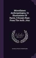 Miscellanea Anthropologica Or Illustrations Of Races 3 Essays Repr From The Anth Jour