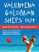 Valentina Goldman Ships Out