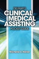 Delmar Learning s Clinical Medical Assisting Pocket Guide