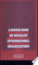 A Source Book On Socialist International Organizations