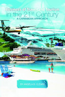 Business of Travel and Tourism in the 21st Century: A Caribbean Approach