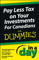 Pay Less Tax on Your Investments In a Day For Canadians For Dummies