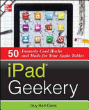 Ipad Geekery 50 Insanely Cool Hacks And Mods For Your Apple Tablet