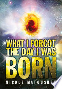 What I Forgot The Day I Was Born Book PDF