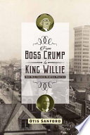 From Boss Crump to King Willie