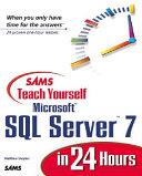 Sams Teach Yourself SQL Server 7 in 24 Hours