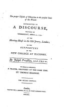 The Proper Objects of Education in the Present State of the World     To which is Subjoined  a Prayer     By Thomas Belsham  The Second Edition
