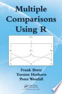 Multiple Comparisons Using R - Frank Bretz, Torsten Hothorn