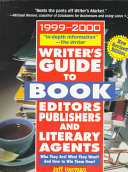 Writer S Guide To Book Editors Publishers And Literary Agents 1999 2000 Book PDF