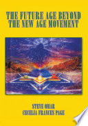 """The Future Age Beyond the New Age Movement"" by Cecelia Frances Page"