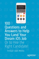 100 Questions and Answers to Help You Land Your Dream iOS Job [Pdf/ePub] eBook