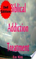 Biblical Addiction Treatment 2nd Edition Book