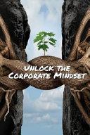 Unlock the Corporate Mindset