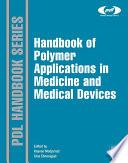 """Handbook of Polymer Applications in Medicine and Medical Devices"" by Kayvon Modjarrad, Sina Ebnesajjad"