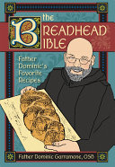 Pdf The Breadhead Bible: Father Dominic's Favorite Recipes