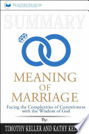 Summary of The Meaning of Marriage: Facing the Complexities ...