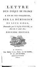 Lettre d'un évêque de France à un de ses collègues, sur la démission de leur siège, demandée par le bref de Pie VII, en date du 15 août 1801