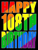 Happy 108th Birthday  Better Than a Birthday Card  Gay Pride Flag Themed Book That Can Be Used as a Journal Or Notebook
